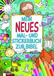 Mein neues Mal- und Stickerbuch zur Bibel