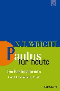 Paulus für heute - Die Pastoralbriefe