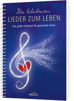 Die beliebtesten & Lieder zum Leben (Chorpartitur)