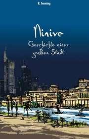 Ninive - Geschichte einer großen Stadt