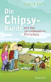 Die Chipsy-Bande und das verschwundene Firlefanz