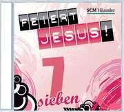 CD: Feiert Jesus! 7