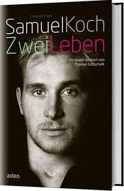 Samuel Koch - Biographie - Zwei Leben