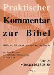 Praktischer Kommentar zur Bibel - Band 2, Matthäus