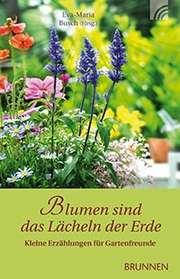 Blumen sind das Lächeln der Erde