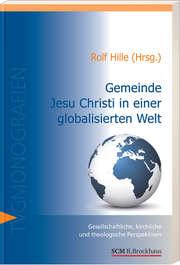 Gemeinde Jesu Christi in einer globalisierten Welt