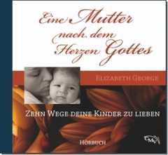 Eine Mutter nach dem Herzen Gottes - Hörbuch