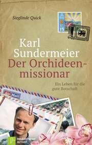 Karl Sundermeier - Der Orchideenmissionar