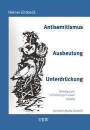 Antisemitismus - Ausbeutung - Unterdrückung