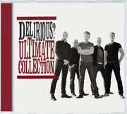 Delirious? Ultimate Collection