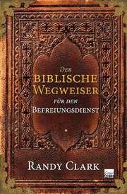 Der biblische Wegweiser für den Befreiungsdienst