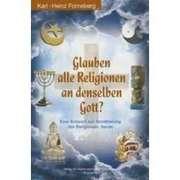 Glauben alle Religionen an denselben Gott?